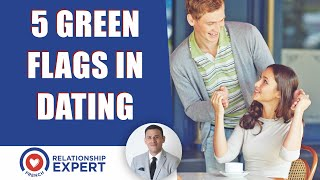 5 Green Flags in Dating!
