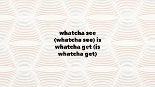 Whatcha See Is Whatcha Get | The Dramatics | Lyrics ☾☀
