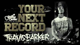 Guitar Center Presents: Your Next Record with Travis Barker