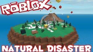 Roblox Lets play NATURAL DISASTER SUVIVAL! , Earthquake, Tornando, Tsunami, AND MORE!