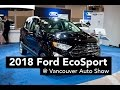 Sneak Peek: 2018 Ford EcoSport at the Vancouver International Auto Show