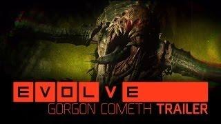 Evolve - The Gorgon Cometh!