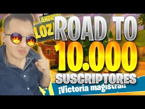 ROAD TO 10.000 SUSCRIPTORES !! +230 WINS FORTNITE BATTLE ROYALE EN DIRECTO ! EPISODIO #127