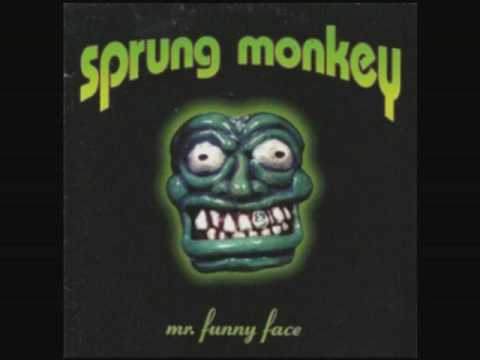 Sprung Monkey  Mister Funny Face  Tired