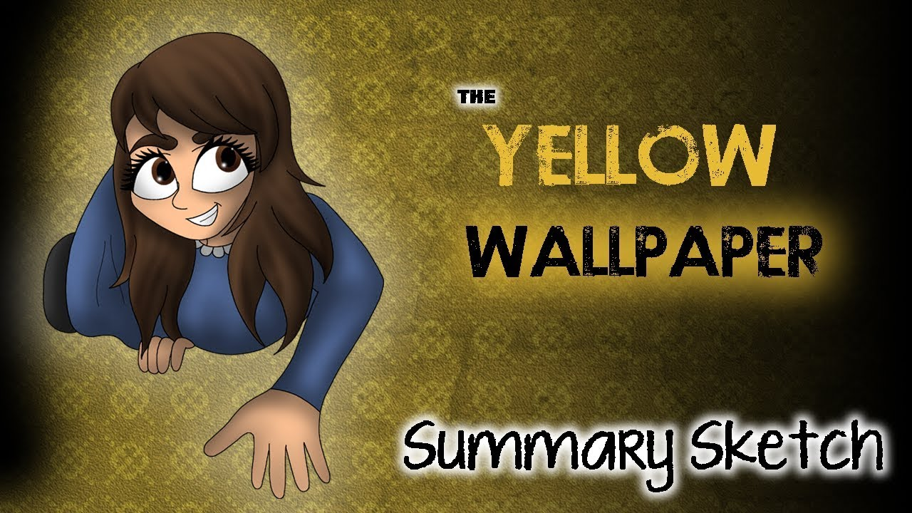 The Yellow Wallpaper Summary Sketch