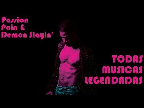 Passion, Pain & Demon Slayin' - TODAS MUSICAS LEGENDADAS