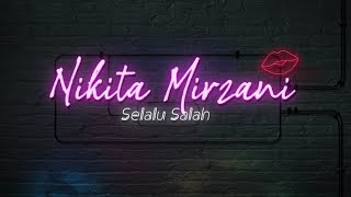 NIKITA MIRZANI - SELALU SALAH (Official Lyric Video)