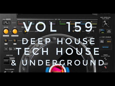 Vol 159 – Deep House, Tech House and Underground