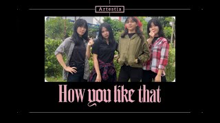BLACKPINK - HOW YOU LIKE THAT DANCE COVER BY ARTESTIA DANCE CREW FROM INDONESIA