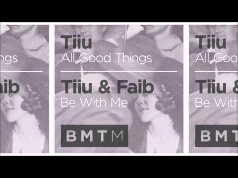 Tiiu & Faib - Be With Me - Blu Mar Ten Music