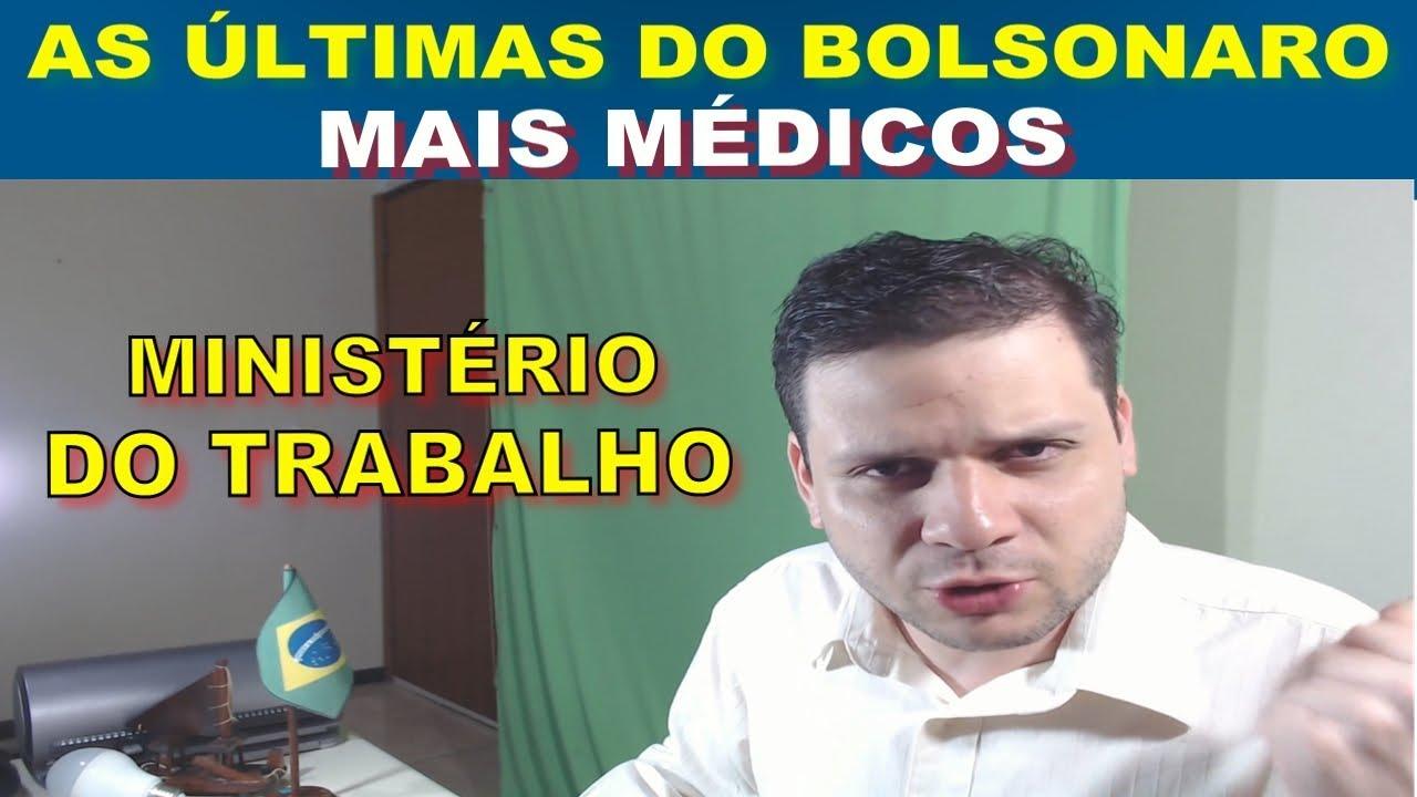 Bolsonaro e o Mais Médicos - Ministério do Trabalho