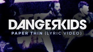 dangerkids - paper thin (Official Lyric Video)