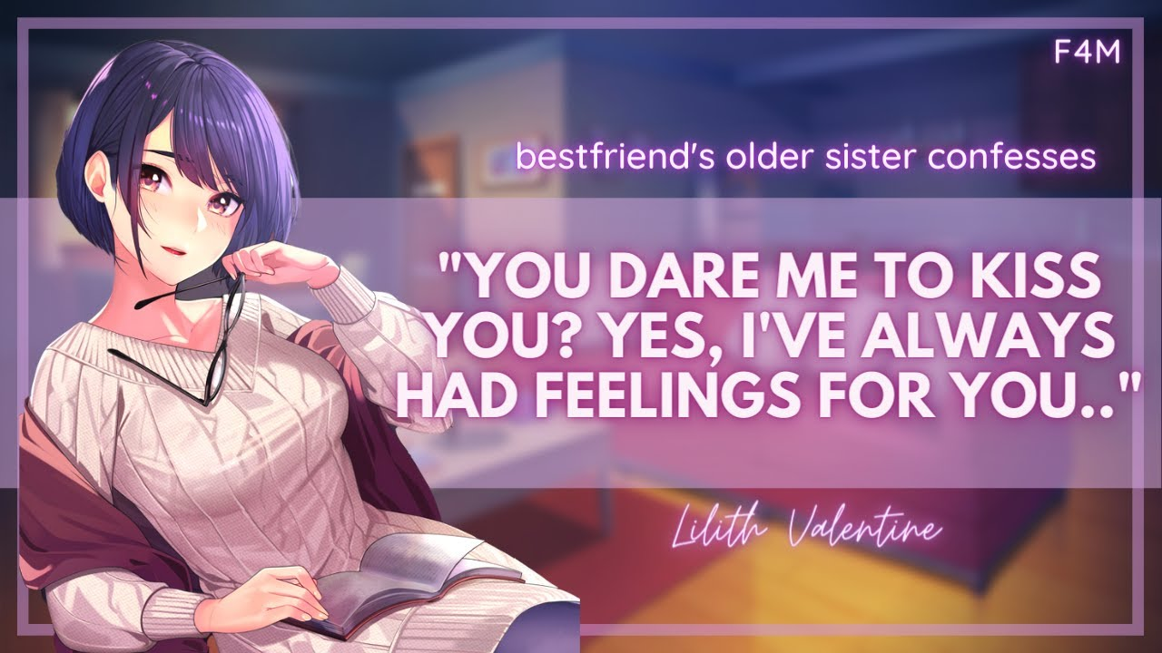 Truth or Dare with Your Bestfriend's Older Sister [Confession] [Wholesome]