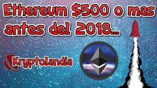 ¿Ethereum $500 o mas antes del 2018?