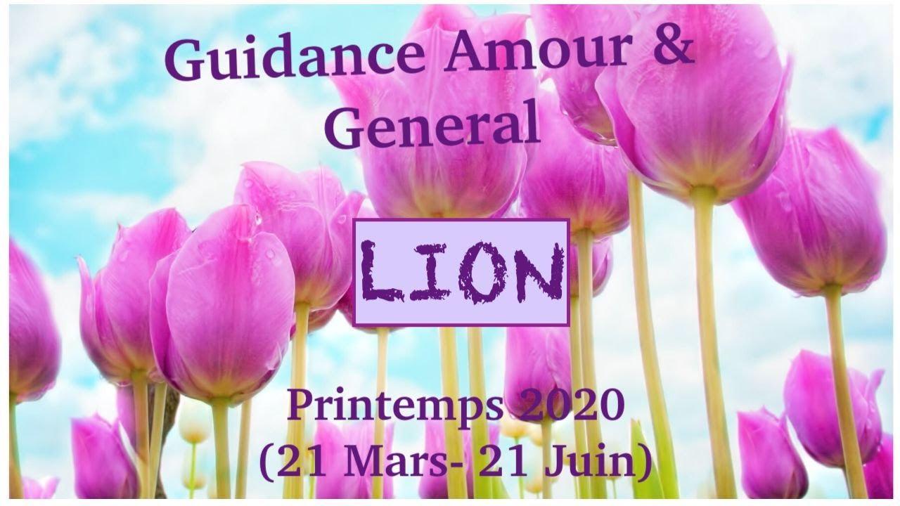 LION: Amour & General: Printemps 2020 (Avril, Mai, Juin): Magnifique transformation!