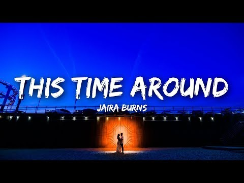 Jaira Burns - This Time Around (Lyrics)