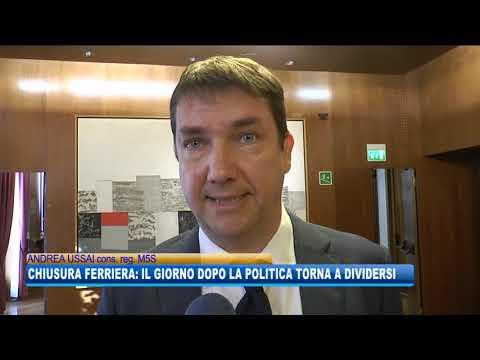 22/10/2019 - CHIUSURA FERRIERA: LA POLITICA TORNA A DIVIDERSI