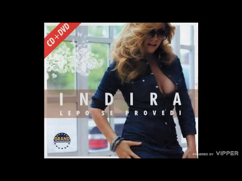 Indira Radic - Upaljac (Audio 2007) - Indira Radic Official