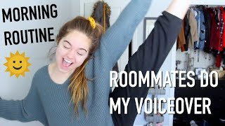 Morning Routine | Roommates Do My Voiceover!