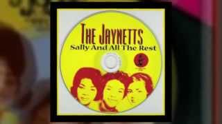 THE JAYNETTS sally go