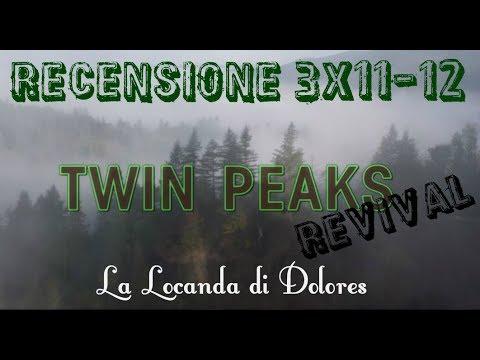 Twin Peaks 2017 Recensione 3x11 3x12 Youtube