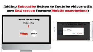 Add Subscribe Button To Videos with New End screen Elements | Mobile Annotation |