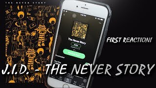 J.I.D. - The Never Story (FIRST REACTION/REVIEW)