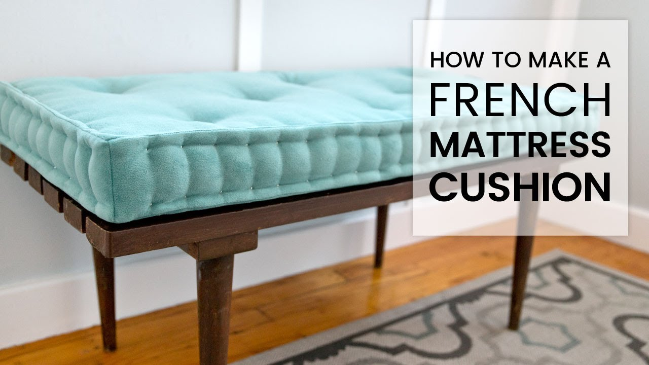 How To Make A French Mattress Cushion Youtube