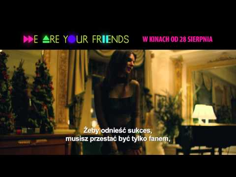 We Are Your Friends - zwiastun