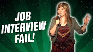 Job Interview Fail!  (Stand Up Comedy)