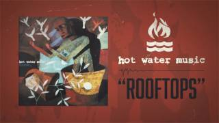 Watch Hot Water Music Rooftops video