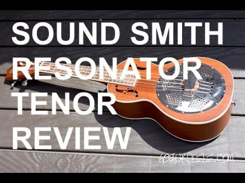 Got A Ukulele Reviews - Sound Smith Tenor Resonator