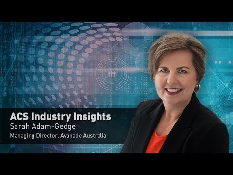 ACS Industry Insights: An interview with Sarah Adam-Gedge, Managing Director of Avanade Australia