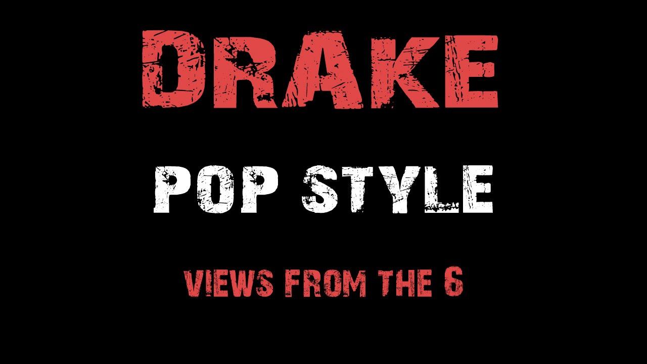 Drake , Pop Style (feat. The Throne) [ Lyrics ]