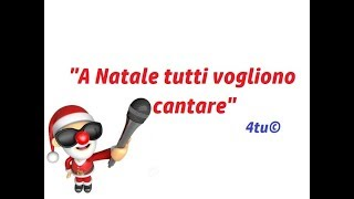 """canzoni di natale 2018 : """"A Natale tutti vogliono cantare"""" di 4tu© (auguri di natale e buon 2019)"""