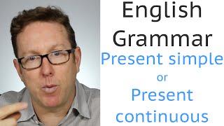 Learn English Grammar B1 Present Simple Or Present Continuous Gramatica Inglesa
