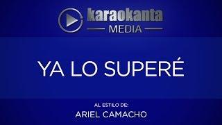 Karaokanta - Ariel Camacho - Ya lo superé