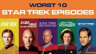 WORST 10 STAR TREK EPISODES OF ALL TIME