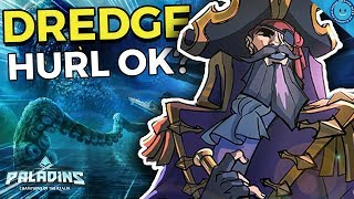 DREDGE IN REVIEW: The Good, The Hurl and The Spam (Paladins Pirate Champion)