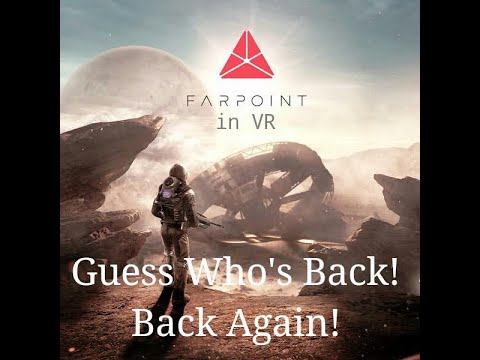 Farpoint VR Action. Guess Who's Back! STEVIEDVD INVRHD