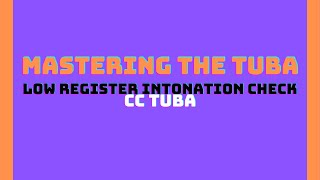 Low Register Intonation Check - Mastering the Tuba [CC Tuba]