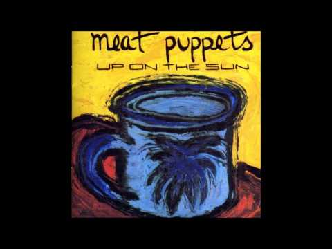 Meat Puppets   01   Up On The Sun mp3