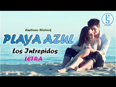 Los Intrepidos ~ Playa Azul