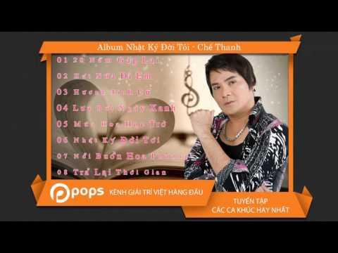 Album Nhật Ký Đời Tôi - Chế Thanh [Official]