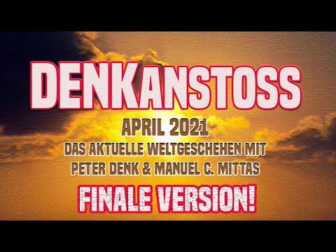 DENKanstoss + Das aktuelle Weltgeschehen + April 21 - mit Peter Denk & Manuel Mittas / FINALVERSION