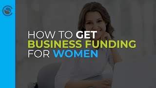 How to get business funding for women thumbnail