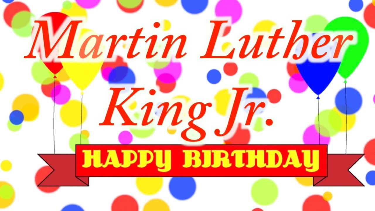 Happy Birthday Martin Luther King Jr Song Youtube