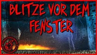 German Creepypasta 🎧 Blitze vor dem Fenster🎙️