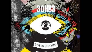 3OH!3- YOUNGBLOOD