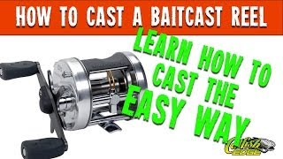How To Cast Made Easy: Casting A Baitcast Fishing Reel
